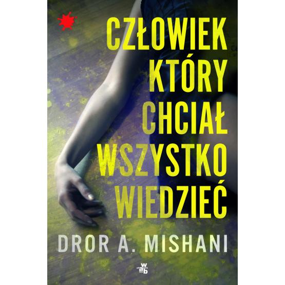 Książka Człowiek, który chciał wszystko wiedzieć Mishani A. Dror