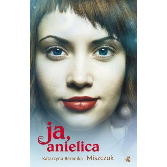 Książka Ja, anielica Miszczuk Berenika Katarzyna