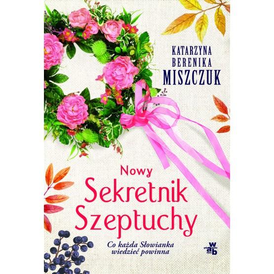 Książka Nowy Sekretnik Szeptuchy Miszczuk Berenika Katarzyna