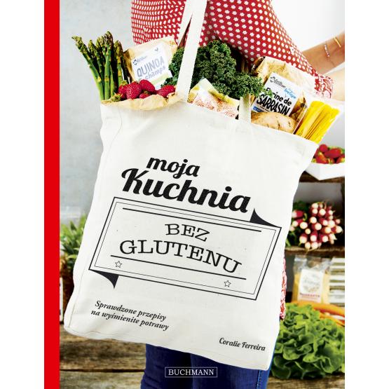 Książka Moja kuchnia bez glutenu Ferreira Coralie Wiśniewska Natalia