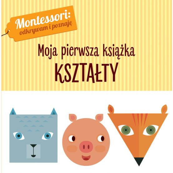 Książka Montessori. Moja pierwsza książka. Kształty Chiara Piroddi