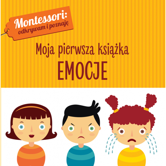 Książka Montessori. Moja pierwsza książka. Emocje Chiara Piroddi