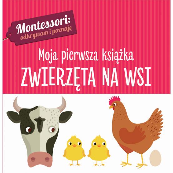 Książka Montessori. Moja pierwsza książka. Zwierzęta na wsi Chiara Piroddi