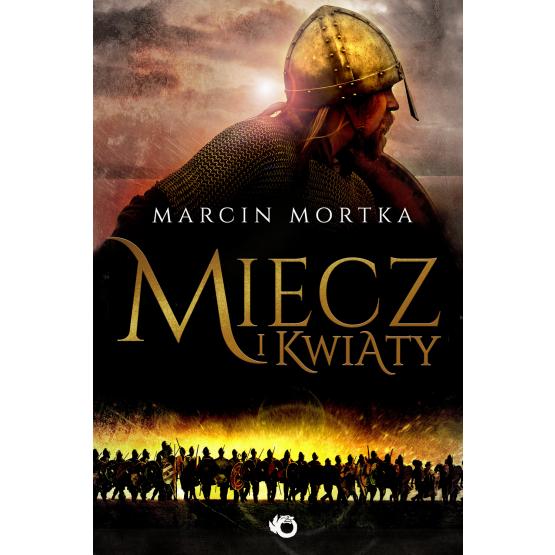Książka Miecz i kwiaty Mortka Marcin