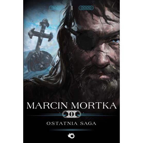 Książka Ostatnia saga Mortka Marcin