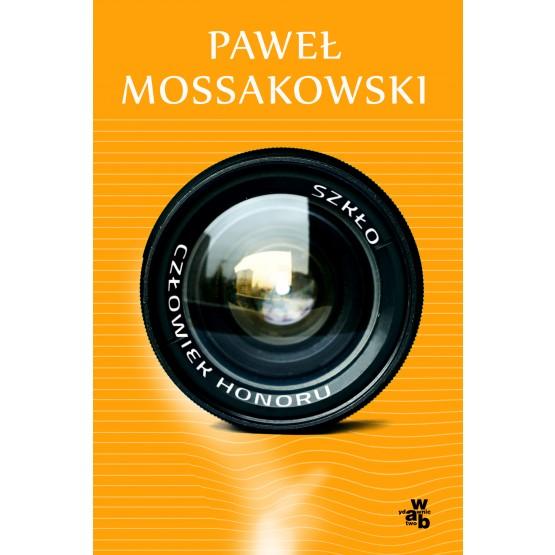 Książka Szkło. Człowiek honoru Paweł Mossakowski