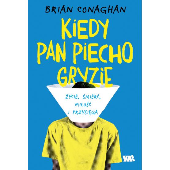 Książka Kiedy Pan Piecho gryzie Brian Conaghan