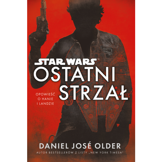 Książka Star Wars. Ostatni strzał Daniel Jose Older