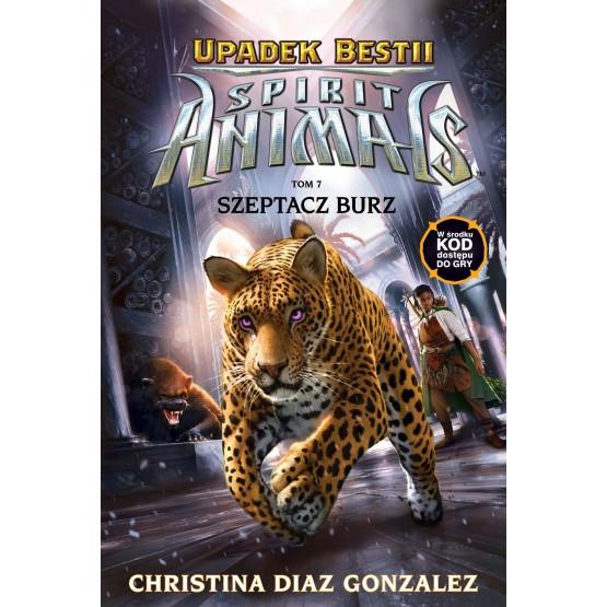 Książka Spirit Animals. Upadek bestii. Szeptacz Burz. Tom 7 Christina Diaz Gonzalez