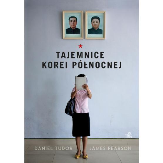 Książka Tajemnice Korei Północnej Daniel Tudor James Pearson