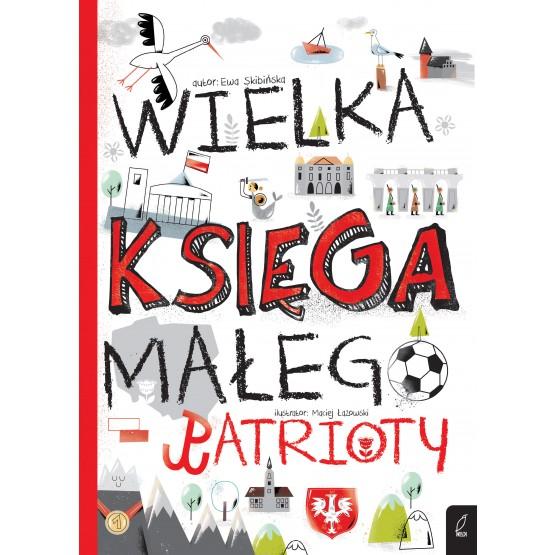Książka Wielka księga małego patrioty praca zbiorowa