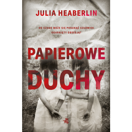 Książka Papierowe duchy Julia Heaberlin