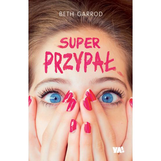 Książka Super przypał Beth Garrod
