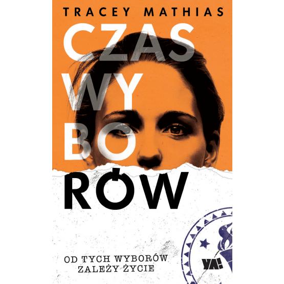 Książka Czas wyborów Tracey Mathias