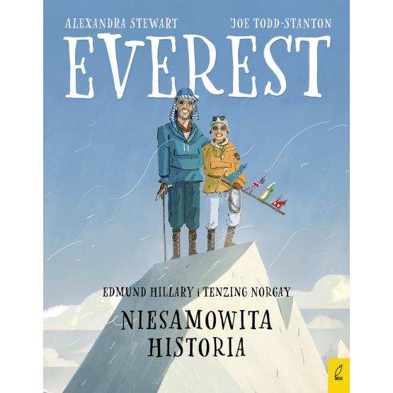 Książka Everest. Edmund Hillary i Tenzing Norgay. Niesamowita historia Alexandra Stewart