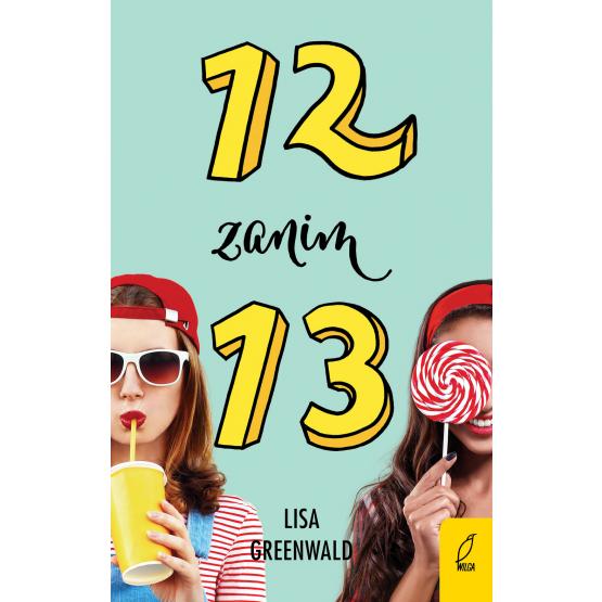 Książka 12 zanim 13. Tom 2 Lisa Greenwald
