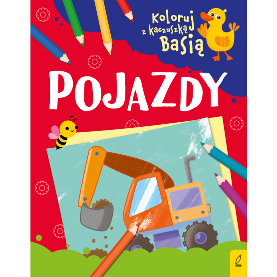 Książka Koloruj z kaczuszką Basią. Pojazdy Praca zbiorowa