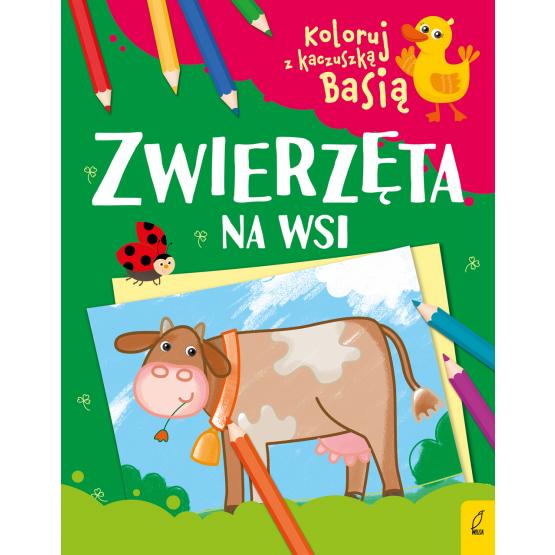 Książka Koloruj z kaczuszką Basią. Zwierzęta na wsi Praca zbiorowa