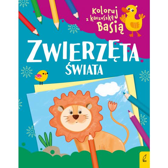 Książka Koloruj z kaczuszką Basią. Zwierzęta świata Praca zbiorowa
