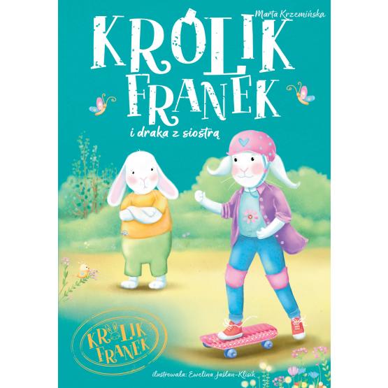 Książka Królik Franek i draka z siostrą. Tom 7 Marta Krzemińska