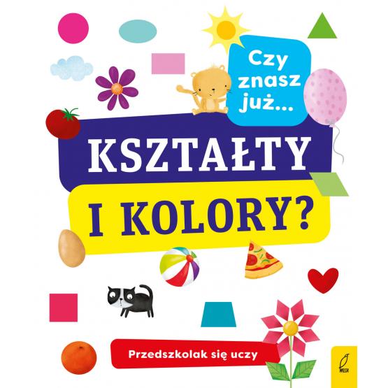 Książka Przedszkolak się uczy. Czy znasz już kształty i kolory? Praca zbiorowa