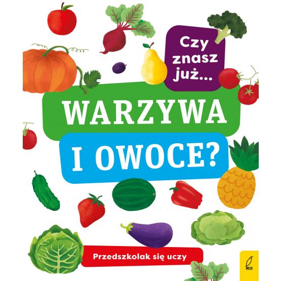Książka Przedszkolak się uczy. Czy znasz już warzywa i owoce? Praca zbiorowa