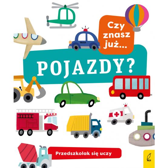 Książka Przedszkolak się uczy. Czy znasz już pojazdy? Praca zbiorowa