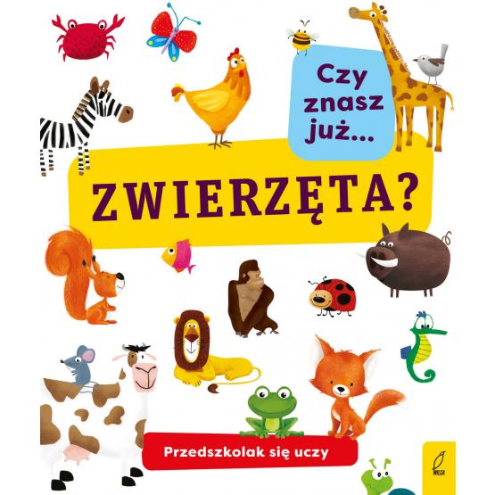 Książka Przedszkolak się uczy. Czy znasz już zwierzęta? Praca zbiorowa