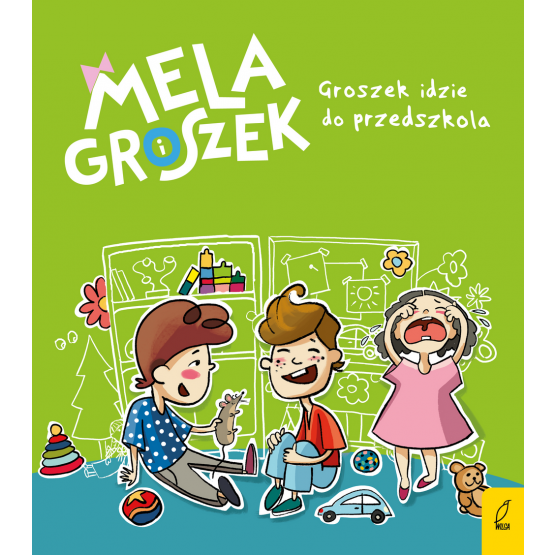 Książka Mela i Groszek. Groszek idzie do przedszkola Ewa Skibińska