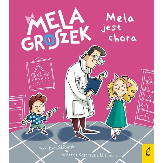 Książka Mela i Groszek. Mela jest chora Ewa Skibińska