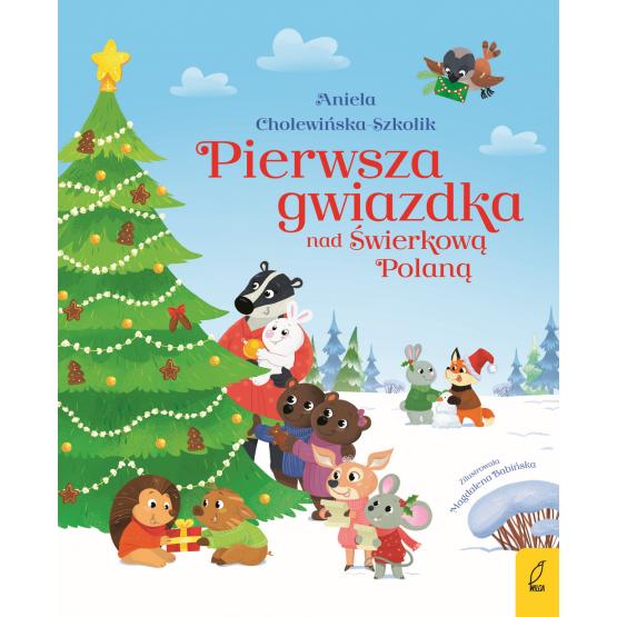 Książka Pierwsza gwiazdka nad Świerkową Polaną Aniela Cholewińska-Szkolik