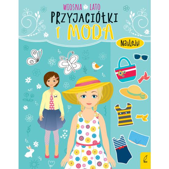 Książka Przyjaciółki i moda. Wiosna, lato Praca zbiorowa
