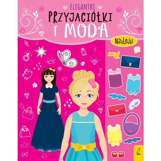 Książka Przyjaciółki i moda. Elegantki Praca zbiorowa