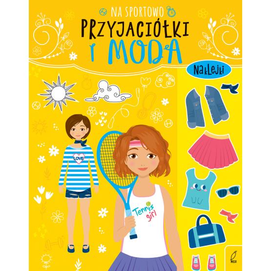 Książka Przyjaciółki i moda. Na sportowo Praca zbiorowa