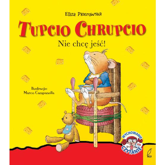 Książka Tupcio Chrupcio. Nie chcę jeść! Praca zbiorowa