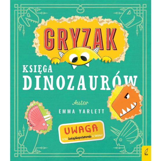 Książka Gryzak. Księga dinozaurów Emma Yarlett