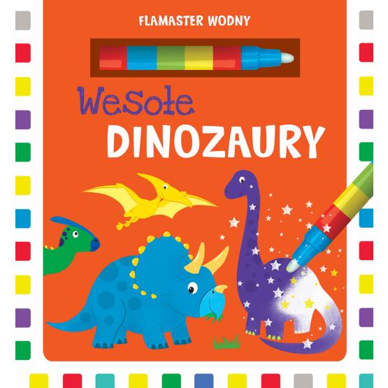 Książka Flamaster wodny. Wesołe dinozaury Joanna Liszewska