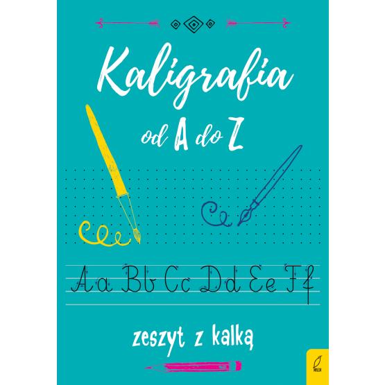 Książka Kaligrafia od A do Z. Zeszyt z kalką Praca zbiorowa