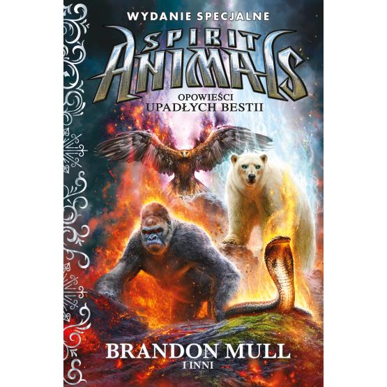 Książka Spirit Animals. Opowieści upadłych bestii. Wydanie specjalne Praca zbiorowa