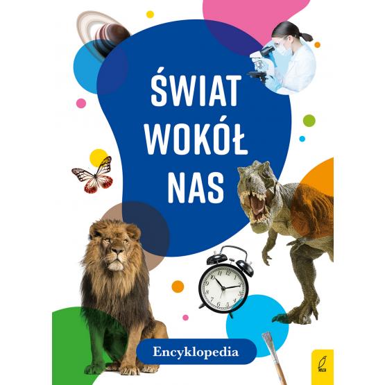 Książka Encyklopedia. Świat wokół nas Praca zbiorowa