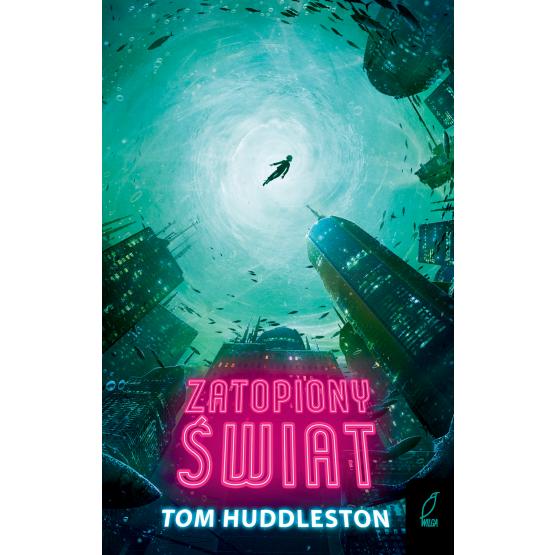 Książka Zatopiony świat Tom Huddleston