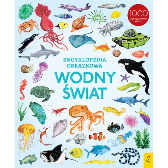 Książka Encyklopedia obrazkowa. Wodny świat Praca zbiorowa