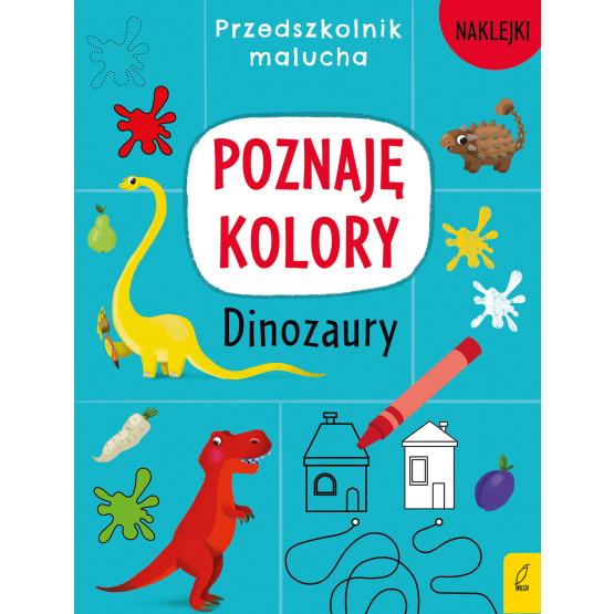 Książka Przedszkolnik malucha. Poznaję kolory. Dinozaury Praca zbiorowa