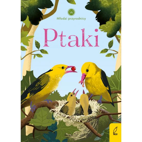 Książka Młodzi przyrodnicy. Ptaki Patrycja Zarawska