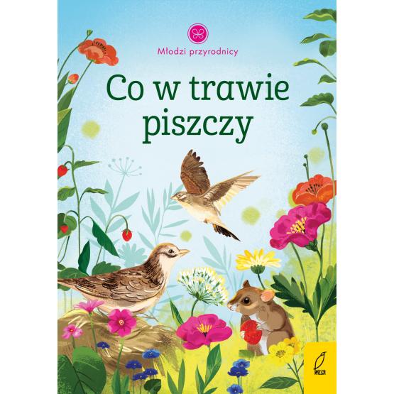 Książka Młodzi przyrodnicy. Co w trawie piszczy Aleksandra Szpunar