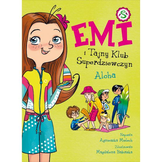 Książka Emi i Tajny Klub Superdziewczyn. Aloha. Tom 11 Agnieszka Mielech