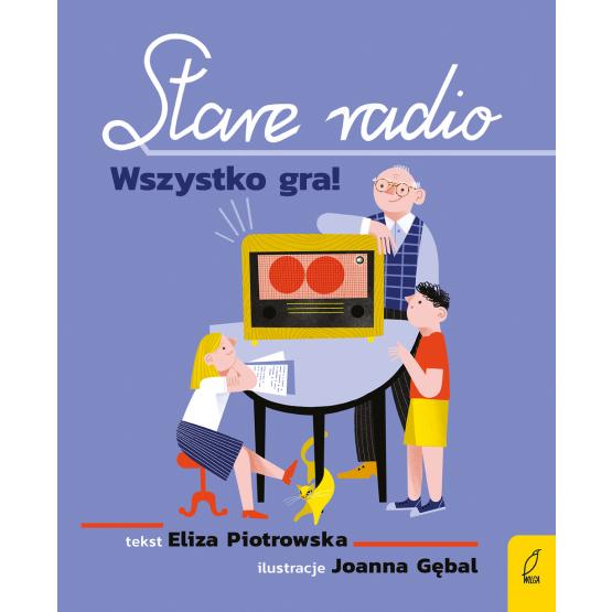 Książka Stare radio. Wszystko gra! Eliza Piotrowska