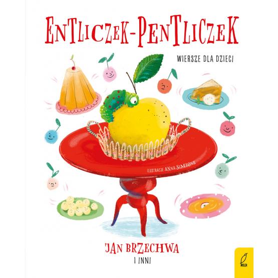 Książka Entliczek-pentliczek. Wiersze dla dzieci Praca zbiorowa