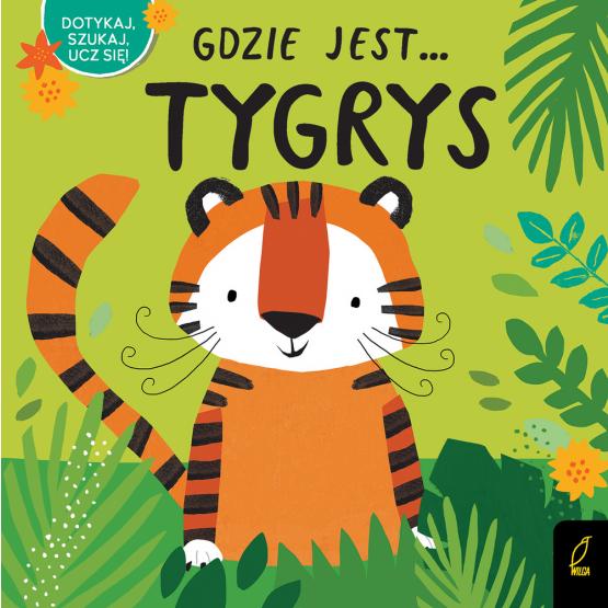 Książka Gdzie jest... tygrys Praca zbiorowa
