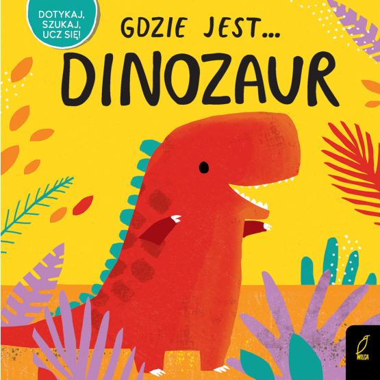 Książka Gdzie jest... dinozaur Praca zbiorowa